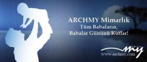 ARCHMY Mimarlık 21 Haziran Tüm Babaların Babalar Gününü Kutlaması!