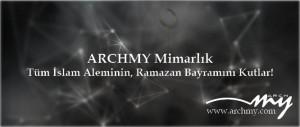 ARCHMY Mimarlık Ramazan Bayramı Kutlaması!