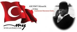 ARCHMY Mimarlık 29 Ekim Cumhuriyet Bayramı Kutlaması!